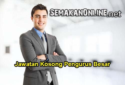 Jawatan Kosong Swasta Pengurus Pusat / Pengurus Besar Kuala Lumpur - Semakan Online