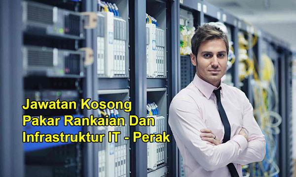 Jawatan Kosong Pakar Rangkaian Dan Infrastruktur IT - Perak