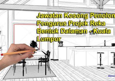 Jawatan Kosong Penolong Pengurus Projek Reka Bentuk Dalaman - Kuala Lumpur