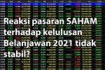 Reaksi Pasaran Saham Terhadap Kelulusan Belanjawan 2021