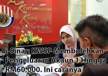 i-Sinar: KWSP Membolehkan Pengeluaran Akaun 1 Hingga RM60,000. Ini caranya