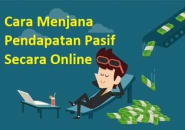 Cara Menjana Pendapatan Pasif Secara Online