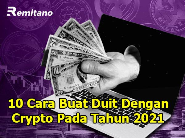 10 Cara Buat Duit Dengan Crypto Pada Tahun 2021