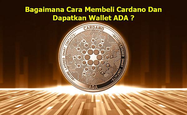 Cara Membeli Cardano Dan Dapatkan Wallet ADA