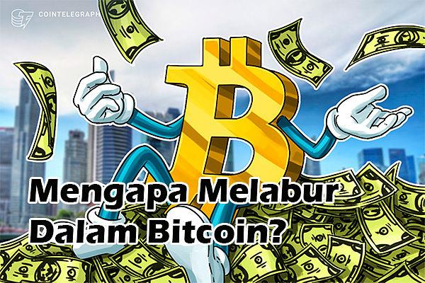 Mengapa Melabur Dalam Bitcoin?