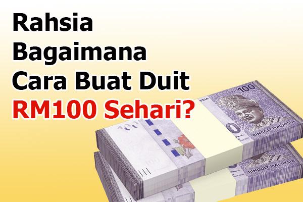 Buat Duit RM100 Sehari Dengan Mudah Cepat Dan Berkesan