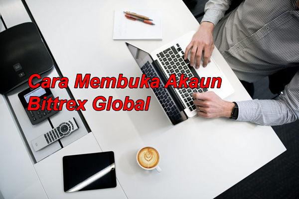 Cara Membuka Akaun Bittrex Global