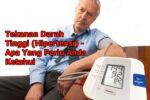 Tekanan Darah Tinggi (Hipertensi) - Apa Yang Perlu Anda Ketahui