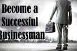 Perkara Yang Harus Anda Lakukan untuk Berjaya dalam Perniagaan