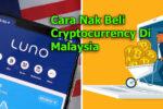 Cara Nak Beli Cryptocurrency Di Malaysia